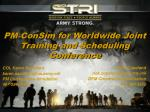 PM ConSim for Worldwide Joint Training and Scheduling Conference