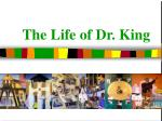 The Life of Dr. King