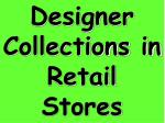 Designer Collections in Retail Stores