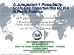 A  Jumpstart-1 Possibility: Shale Gas Opportunities for ISA in North America