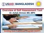 Overview of Self Assessment Tool Dr. Ashek Ahmed, MD, MPH