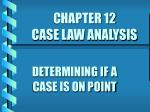CHAPTER 12 CASE LAW ANALYSIS