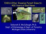 EAB & Other Invasive Forest Insects: 400 Years of Bad News