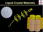 Liquid Crystal Materials