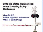 2008 Mid-States Highway-Rail Grade Crossing Safety Conference
