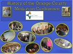 History of the Orange County  M ediation  C onference