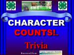 CHARACTER COUNTS! SM Trivia