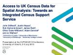 Access to UK Census Data for Spatial Analysis: Towards an Integrated Census Support Service