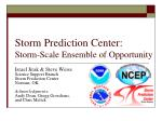 Storm Prediction Center: Storm-Scale Ensemble of Opportunity