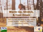 Warm-Up, Stretch, & Cool-Down