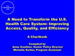 A Need to Transform the U.S. Health Care System: Improving Access, Quality, and Efficiency