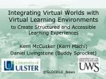 Integrating Virtual Worlds with Virtual Learning Environments