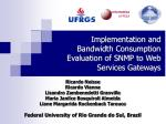 Implementation and Bandwidth Consumption Evaluation of SNMP to Web Services Gateways