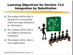 Learning Objectives for Section 13.2 Integration by Substitution