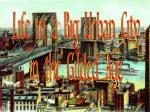 Life in a Big Urban City in the Gilded Age