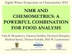 NMR AND CHEMOMETRICS: A POWERFUL COMBINATION FOR FOOD ANALYSIS