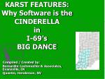 KARST FEATURES: Why Software is the CINDERELLA in I-69's BIG DANCE