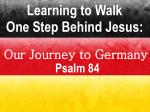 Learning to Walk One Step Behind Jesus: