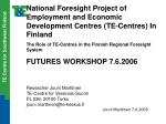 National Foresight Project of Employment and Economic Development Centres (TE-Centres) In Finland