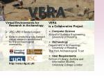 Virtual Environments for Research in Archaeology JISC VRE II funded project