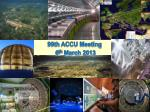 99th ACCU Meeting 6 th March 2013