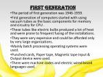 First Generation The period of first generation was 1946-1959 .