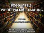FOOD LABELS: WHOLE PACKAGE LABELING