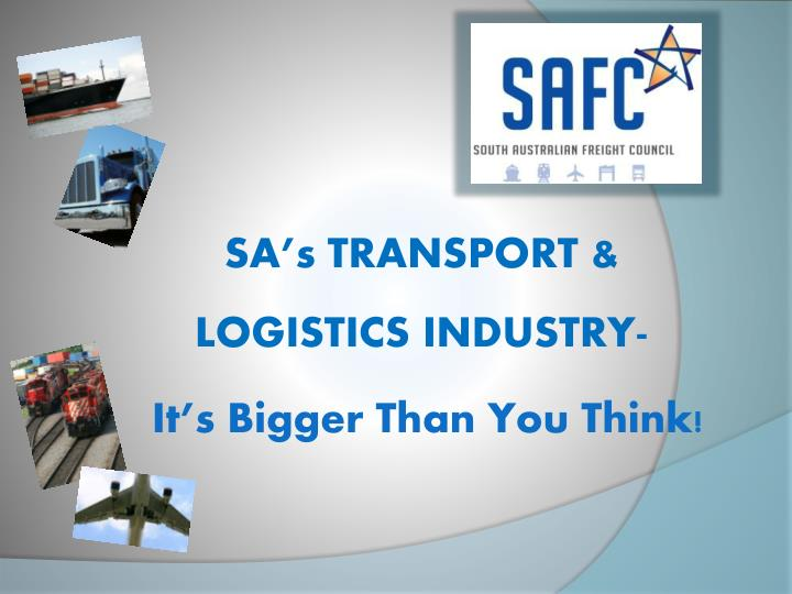sa s transport logistics industry it s bigger than you think n.