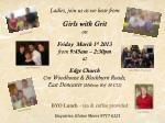 Ladies, join us as we hear from Girls with Grit  o n Friday  March 1 st  2013