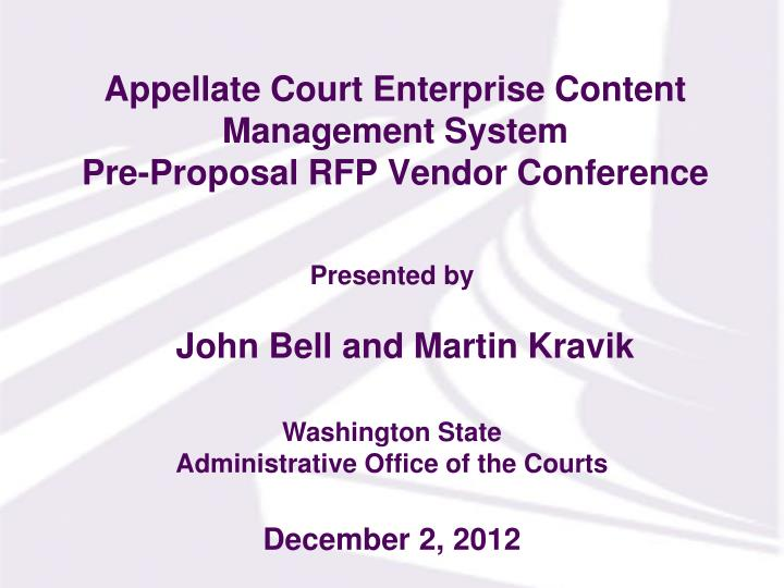 PPT - Appellate Court Enterprise Content Management System