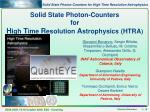 Solid State Photon-Counters  for  H igh  T ime  R esolution  A strophysics (HTRA )