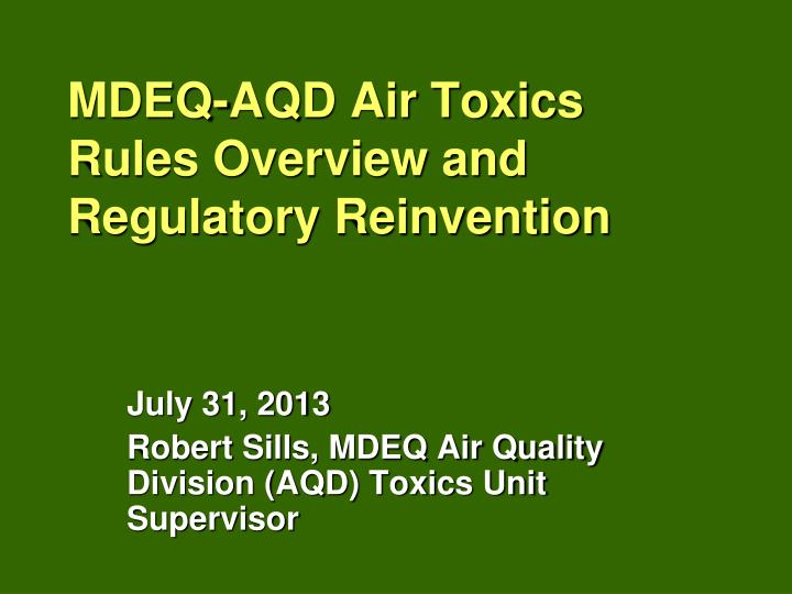 mdeq aqd air toxics rules overview and regulatory reinvention n.