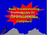 Basic Troubleshooting Skills For Windows-Based Computers