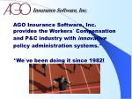 AGO Insurance Software, Inc.  provides the Workers '  Compensation