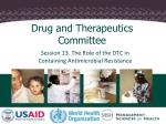 Session 13. The Role of the DTC in Containing Antimicrobial Resistance