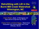 Retrofitting with LID in the Burnt Mill Creek Watershed Wilmington, NC