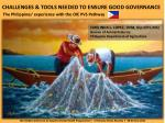 CHALLENGES & TOOLS NEEDED TO ENSURE GOOD GOVERNANCE