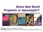 Brave New World Prophetic or Apocalyptic?