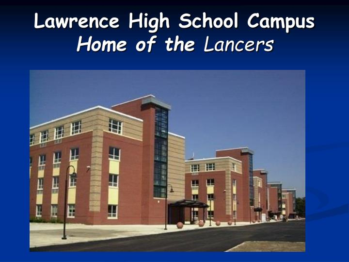 lawrence high school campus home of the lancers n.