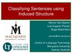 Classifying Sentences using Induced Structure