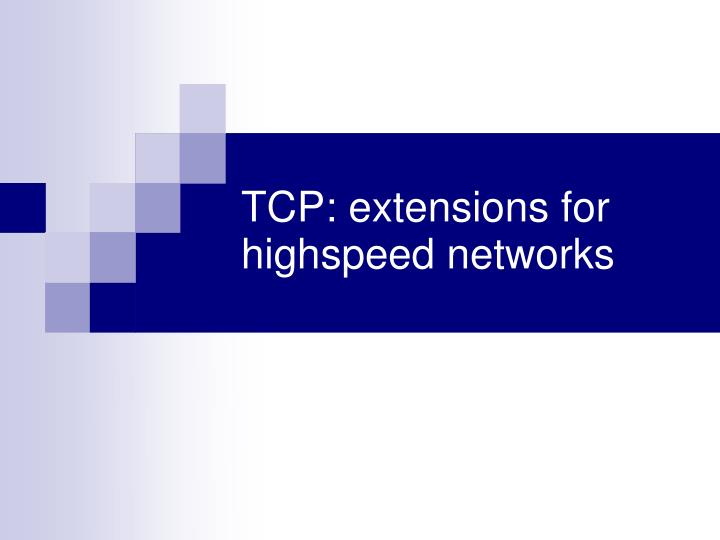tcp extensions for highspeed networks n.