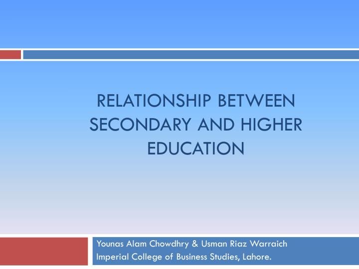 relationship between secondary and higher education n.