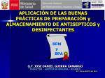 Q.F. JOSE DANIEL GUERRA CAMARGO INSPECTOR – AUDITOR EN BPM/BPA – DIGEMID
