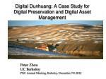 Digital Dunhuang: A Case Study for Digital Preservation and Digital Asset Management