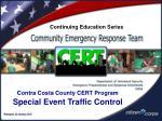 Contra Costa County CERT Program Special Event Traffic Control