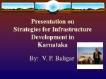 Presentation on Strategies for Infrastructure Development in Karnataka