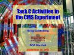 Task C Activities in the CMS Experiment
