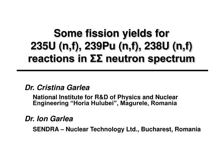 PPT - Some fission yields for 235U (n,f), 239Pu (n,f), 238U (n,f
