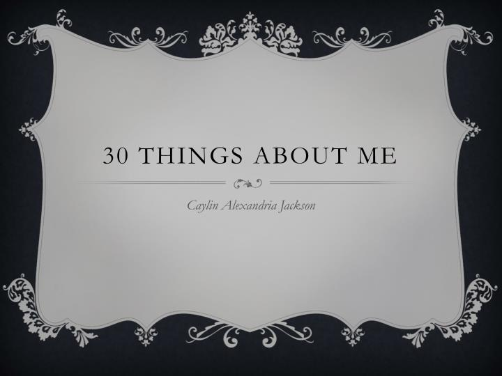 30 things about me n.