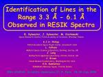 Identification of Lines in the Range 3. 3  Å - 6.1 Å Observed in RESIK Spectra